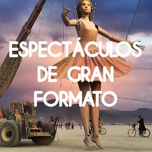 ESPECTACULO GRAN FORMATO PASACALLES ITINERANTE PARA TUS EVENTOS DE EMPRESA Y FIESTAS DE AYUNTAMIENTOS